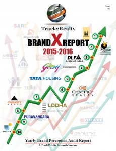 Track2Realty Brand X Report 2015-16, Real estate brand perception audit report, Track2Realty, Brand Study of Indian real estate, India real estate news, Indian property market, Financial performance of Indian real estate