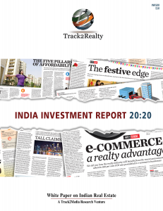 Track2Realty India Investment Report 20:20, White Paper on Indian real estate, Fact sheet of Indian real estate, Investment potential of Indian real estate, Top 20 Indian developers, Top 20 Indian cities, Top 20 housing projects, India real estate news, Indian realty news, Real estate news India, Indian property market news, Investment with property, FDI in Indian real estate, FII in Indian real estate, Foreign funding in Indian real estate
